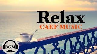 Relaxing Cafe Music - Jazz & Bossa Nova Instrumental Music - Music For Study, Work