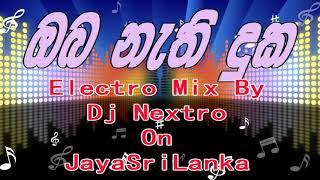 Oba Nathi Duka Electro Remix By Dj Nextro SL on JayaSriLanka