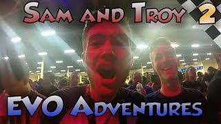 [VLOG] EVO Adventures with Sam and Troy 2017 (Day 1 and 2)