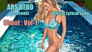 Choot Vol : 1 | ARS BEBO | EDM | Official Lyrical Video