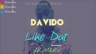 Davido - Like Dat Instrumental (Re-Prod  By Ak Marv)
