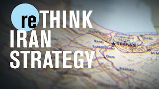Iran: A strategy for pushing back on Tehran | reTHINK TANK
