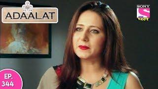 Adaalat - अदालत - Episode 344 - 3rd September, 2017