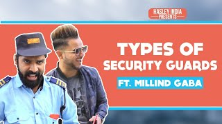 TYPES OF SECURITY GUARDS  Ft. MILLIND GABA | Hasley India