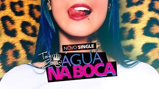 Tati Zaqui - Água na Boca (DJ Perera) (Lyric Video)