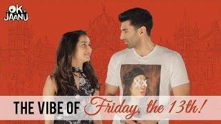 OK Jaanu | The vibe of Friday the 13th | Aditya Roy Kapur | Shraddha Kapoor | Jan 13