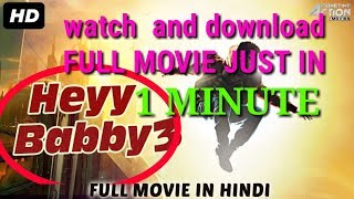 Watch and download HEYY BABYY 3 2018New Released Full Hindi Dubbed Movie |