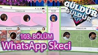 Güldür Güldür Show 103. Bölüm, WhatsApp Skeci
