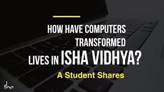 How Have Computers Transformed Lives in Isha Vidhya? - A Student Shares