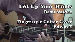 Lift Up Your Hands (Basil Valdez) | Fingerstyle Guitar Cover (Free TABs)