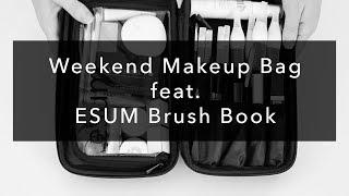 Weekend Makeup Bag Ft. ESUM Brush Book