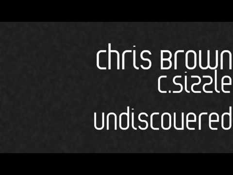 5. Chris Brown aka C.Sizzle - One Girl (Undiscovered)