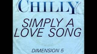 Chilly - Simply A Love Song (