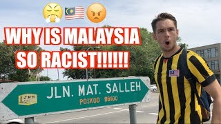WHY IS MALAYSIA SO RACIST!!! 😡😤🇲🇾