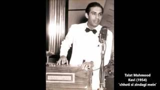 Talat Mahmood - Kavi (1954) - 'chhoti si zindagi mein'
