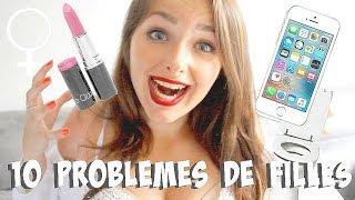 10 PROBLEMES de filles !