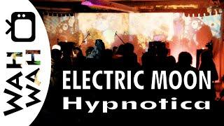 ELECTRIC MOON - Hypnotika - live in HD 2014