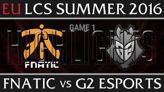 Fnatic vs G2 Esports Highlights, Game 1 EU LCS Week 5 Day 1 Summer 2016 - FNC vs G2E G1