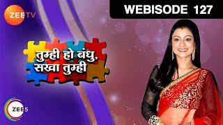 Tumhi Ho Bandhu Sakha Tumhi - Episode 127  - October 29, 2015 - Webisode