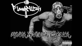 Flowkillah - Minha revolta é pouca .