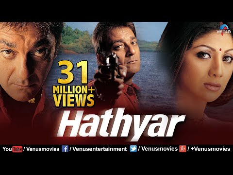 Xxx Mp4 Hathyar Hindi Full Movie Sanjay Dutt Movies Shilpa Shetty Latest Bollywood Movies 3gp Sex