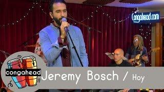 Jeremy Bosch performs Hoy - Congahead