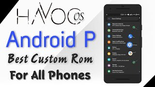 Havoc OS With Gcam   Best Android P Custom Rom