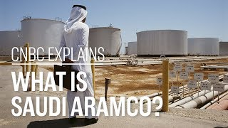 What is Saudi Aramco?   CNBC Explains