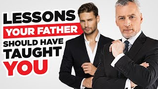 10 Style Tips Your Father Should Have Taught | Lessons Dads Teach Sons About Dressing Well