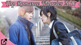Top 10 Romance Japanese Movies 2017 (All The Time)