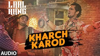 KHARCH KAROD  Full Song | LAAL RANG | Randeep Hooda | T-Series