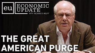 Economic Update: The Great American Purge