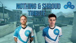 CS:GO - Cloud9 n0thing & shroud (Tribute Video)