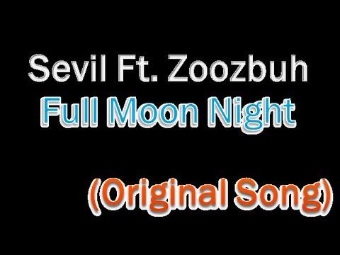 Xxx Mp4 【Zoozbuh】Full Moon Night Full Original Song Ft Sevil 3gp Sex