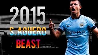 Sergio Kun Aguero - 2015 ● The Beast ● HD - Man. City