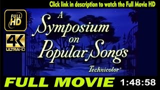 A Symposium on Popular Songs Full'Movies'ONLINE