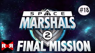 Space Marshals 2 - Final Mission: Hammerhead Assault - iOS / Android Walkthrough Part 18