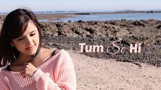 Tum Se Hi - Jab We Met | Female Cover by Shirley Setia ft. Raghav, Prashant, Arjun