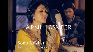 Apni Tasveer - Sonu Kakkar | Live Studio Session