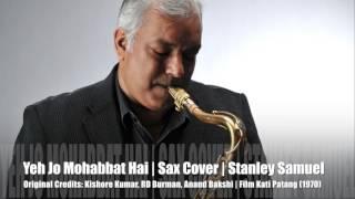Ye Jo Mohabbat Hai  Film Kati Patang  Saxophone Cover  212  Stanley Samuel