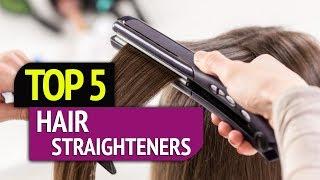 TOP 5: Hair Straighteners 2018