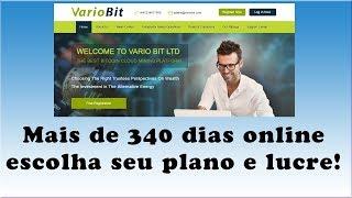 VarioBit - mais de 340 dias online pagando - Tenha um excelente lucro!