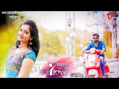 7 Days Of Love | Telugu Short Film 2017 | By Vijay Kumar Yelkoti