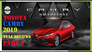 TOYOTA CAMRY 2019 full reviews in Cambodia part 1,TOYOTA CAMRY 2019 Reviews #1,