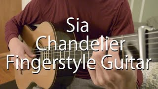Sia - Chandelier (Guitar Cover - Fingerstyle Guitar) with Free Tabs