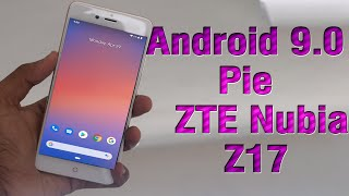 Install Android 9.0 pie on ZTE Nubia Z17 (Pixel Experience ROM) - How to Guide!