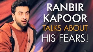 Ranbir Kapoor talks about his shocking fears openly!!