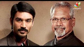 Mani Rathnam changes his decision - Directos Dhanush | New Movie | Hot Cinema News