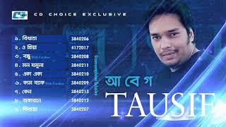 Abeg | Tausif | Farabee | Official Audio Jukebox | Bangla New Album 2017
