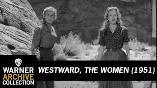 Westward, The Women (Original Theatrical Trailer)